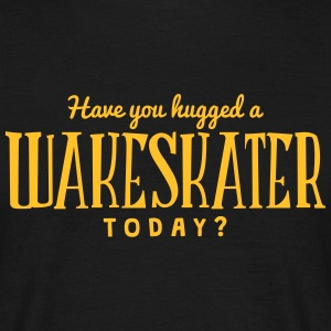 have you hugged a wakeskater today t-shirt - T-shirt Homme