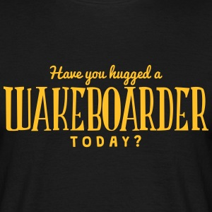 have you hugged a wakeboarder today t-shirt - T-shirt Homme