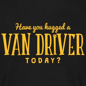 have you hugged a van driver today t-shirt - Men's T-Shirt