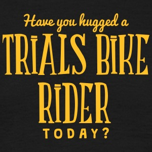 have you hugged a trials bike rider toda t-shirt - T-shirt Homme