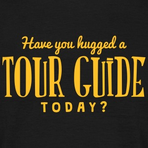 have you hugged a tour guide today t-shirt - T-shirt Homme