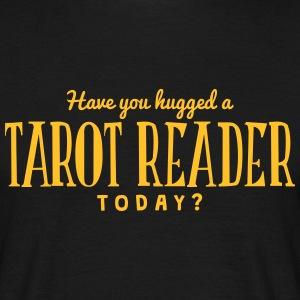 have you hugged a tarot reader today t-shirt - T-shirt Homme