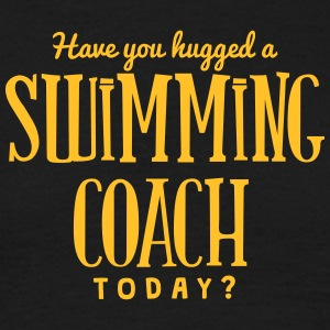 have you hugged a swimming coach today t-shirt - Men's T-Shirt