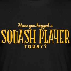 have you hugged a squash player today t-shirt - Men's T-Shirt