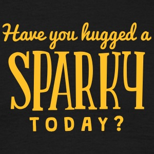 have you hugged a sparky today t-shirt - Men's T-Shirt