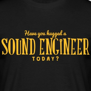 have you hugged a sound engineer today t-shirt - T-shirt Homme