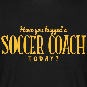 have you hugged a soccer coach today t-shirt - Men's T-Shirt