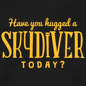have you hugged a skydiver today t-shirt - T-shirt Homme