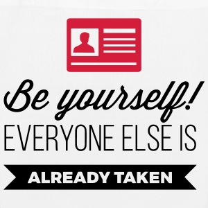 Be yourself. Everyone else is already taken! Bags & Backpacks - EarthPositive Tote Bag