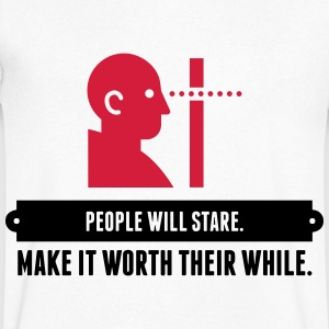 People will always stare! T-Shirts - Men's V-Neck T-Shirt