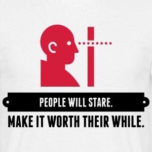 People will always stare! T-Shirts - Men's T-Shirt