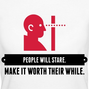 People will always stare! T-Shirts - Women's Organic T-shirt
