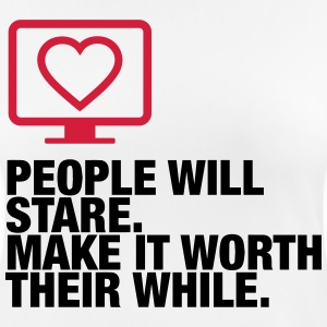 People will always stare! T-Shirts - Women's Breathable T-Shirt