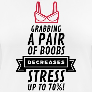 Touching breasts reduces stress! T-Shirts - Women's Breathable T-Shirt