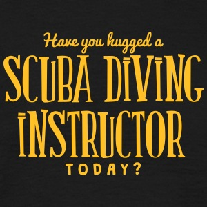 have you hugged a scuba diving instructo t-shirt - T-shirt Homme