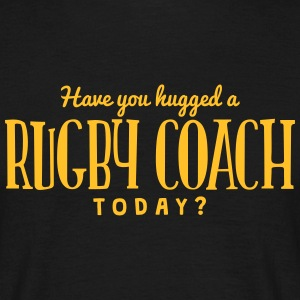 have you hugged a rugby coach today t-shirt - T-shirt Homme