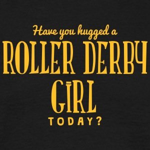 have you hugged a roller derby girl toda t-shirt - T-shirt Homme