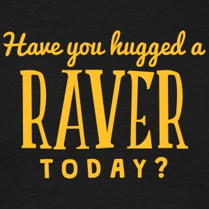 have you hugged a raver today t-shirt - Men's T-Shirt