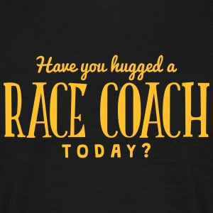 have you hugged a race coach today t-shirt - T-shirt Homme