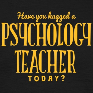 have you hugged a psychology teacher tod t-shirt - Men's T-Shirt