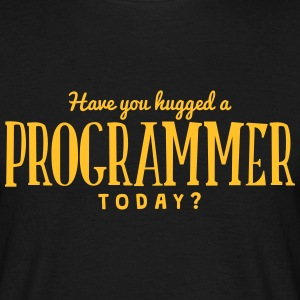 have you hugged a programmer today t-shirt - T-shirt Homme