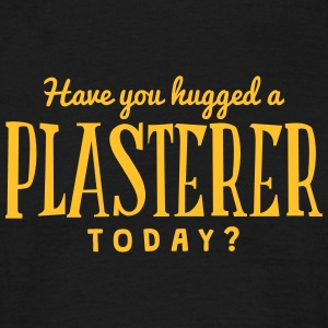 have you hugged a plasterer today t-shirt - Men's T-Shirt