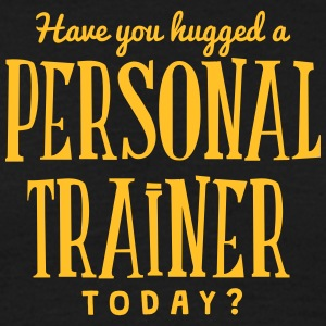 have you hugged a personal trainer today t-shirt - Men's T-Shirt