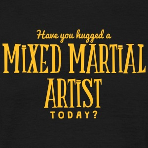 have you hugged a mixed martial artist t t-shirt - Men's T-Shirt