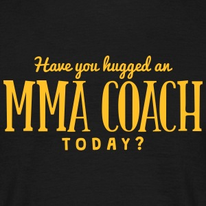 have you hugged a mma coach today t-shirt - Men's T-Shirt