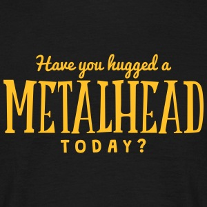 have you hugged a metalhead today t-shirt - Men's T-Shirt