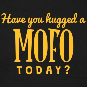 have you hugged a mofo today t-shirt - T-shirt Homme