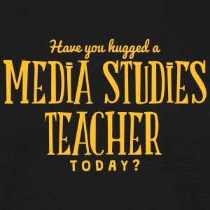 have you hugged a media studies teacher  t-shirt - T-shirt Homme