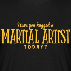 have you hugged a martial artist today t-shirt - Men's T-Shirt