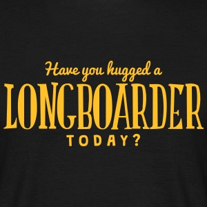 have you hugged a longboarder today t-shirt - T-shirt Homme