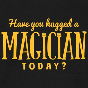 have you hugged a magician today t-shirt - Men's T-Shirt