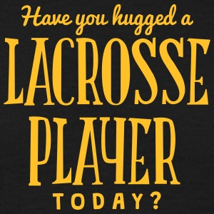 have you hugged a lacrosse player today t-shirt - Men's T-Shirt