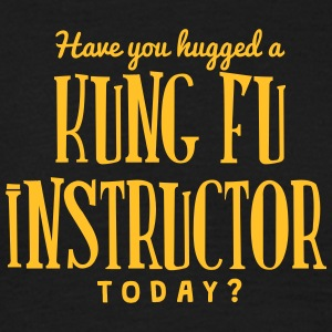 have you hugged a kung fu instructor tod t-shirt - T-shirt Homme