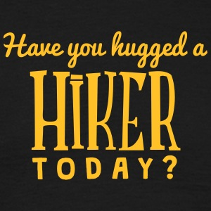 have you hugged a hiker today t-shirt - Men's T-Shirt