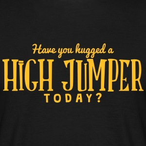 have you hugged a high jumper today t-shirt - T-shirt Homme