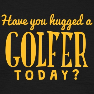 have you hugged a golfer today t-shirt - Men's T-Shirt