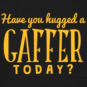 have you hugged a gaffer today t-shirt - Men's T-Shirt