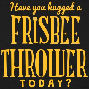 have you hugged a frisbee thrower today t-shirt - T-shirt Homme