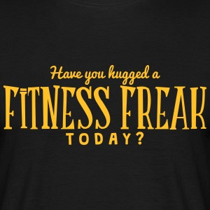 have you hugged a fitness freak today t-shirt - T-shirt Homme