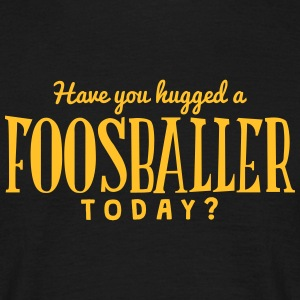 have you hugged a foosballer today t-shirt - Men's T-Shirt