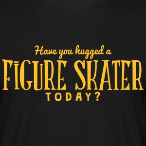 have you hugged a figure skater today t-shirt - Men's T-Shirt