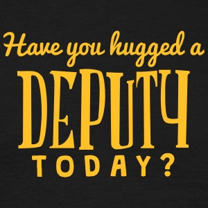 have you hugged a deputy today t-shirt - Men's T-Shirt