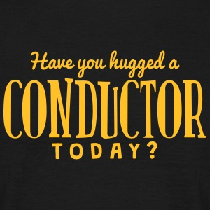 have you hugged a conductor today t-shirt - Men's T-Shirt