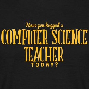 have you hugged a computer science teach t-shirt - Men's T-Shirt