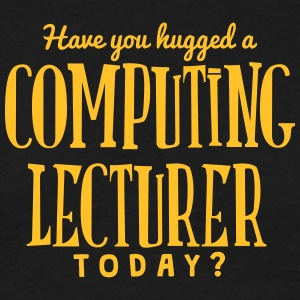 have you hugged a computing lecturer tod t-shirt - Men's T-Shirt