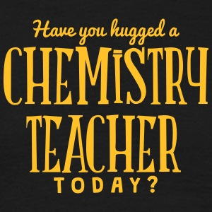 have you hugged a chemistry teacher toda t-shirt - Men's T-Shirt